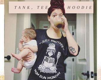 Bestseller: Mom Bun Shirt, Funny Coffee Shirt, Coffee Skeleton Shirt, Mom Life Off the Shoulder, Manic Monday Shirt, Mom Life Shirt