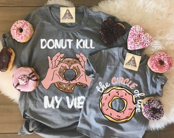 Funny Donut Mommy and Me Set, Donut Matching Shirts, Donut Shirt, Circle of Life, Funny Donut Tee, Donut Theme, Donut Care Shirt
