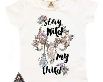 STAY WILD My CHILD kids tee / boho skull flowers hippie gypsy soul baby shirt mommy and me set / stay wild baby shirt / boho baby