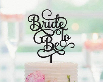 Bride To Be, Wedding Cake Topper, Bridal Shower Cake Topper, Bachelorette Cake Topper, Bridal Shower Decoration, Cake Decor, 088