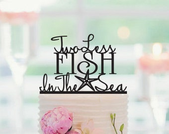 Two Less Fish in The Sea, Wedding Cake Topper, Engagement Cake Topper, Bridal Shower Cake Topper, Nautical Cake Topper, Beach Wedding, 071
