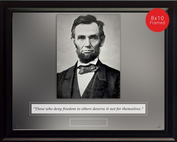 Abraham Lincoln Photo Picture Poster Or Framed Quote Those Who Deny Freedom Us Presidents Famous Quotes High Quality Print Wall Art