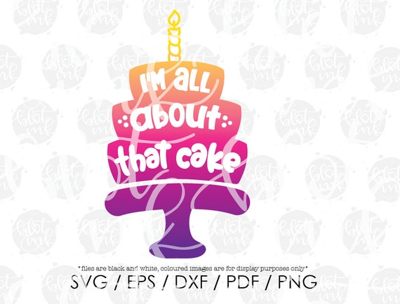 All About That Cake Birthday SVG Party Hand Lettered