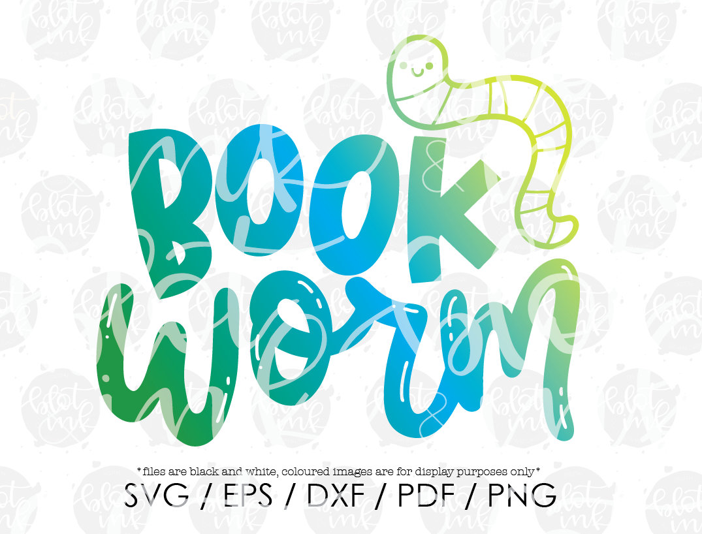 Book Worm Svg Book Reader Kids Decor T Shirt Book Bag Design Etsy
