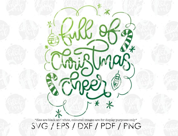 Christmas Cheer.Full Of Christmas Cheer Svg Christmas Xmas Festive T Shirt Mug Bar Sign Design Svg Hand Lettered Svg Blot And Ink Digital Download