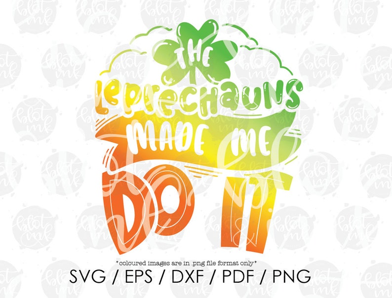 Cute Funny Kids Adults St Patrick/'s Day St Paddy/'s T-shirt Design SVG Blot And Ink The Leprechauns Made Me Do It SVG Hand Lettered SVG