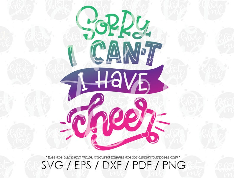 Sorry I can't, I have Cheer SVG - Cheer Leading Cheering Team Captain  T-shirt SVG - Hand Lettered SVG - Blot And Ink - Digital Download File