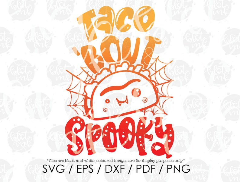 Taco 'Bout Spooky SVG  Funny Cute Kids Adults Halloween image 0