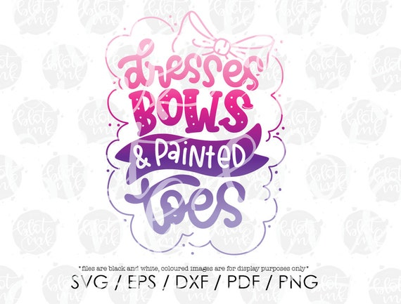 Dresses Bows Painted Toes Svg Cute Girly Kids Bow Dress Up Etsy