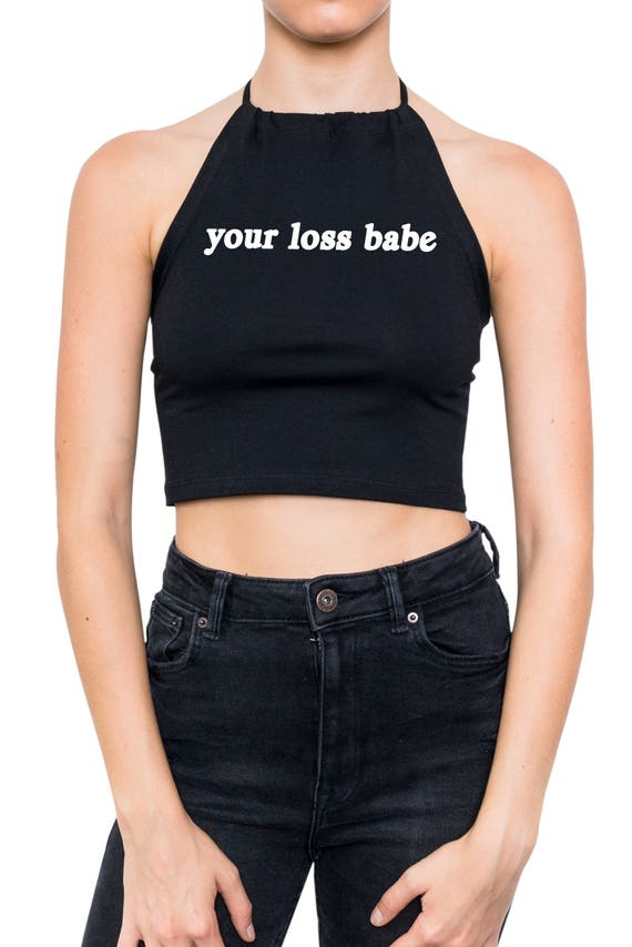 babe Slogan Statement Feminism Girl Power Woman Ladies Your loss T-Shirt