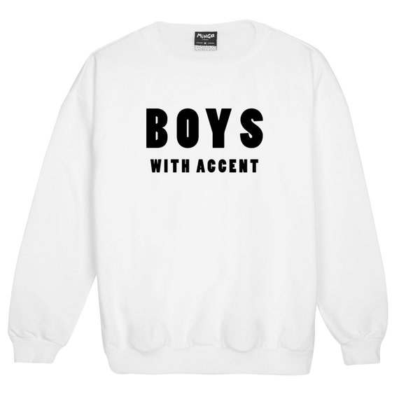 bc9909aa55 Boys With Accent Sweater Jumper Funny Fun Tumblr Hipster Swag