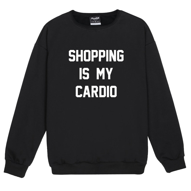 fb9d1a558d Shopping Is My Cardio Sweater Jumper Women's Girls Ladies | Etsy