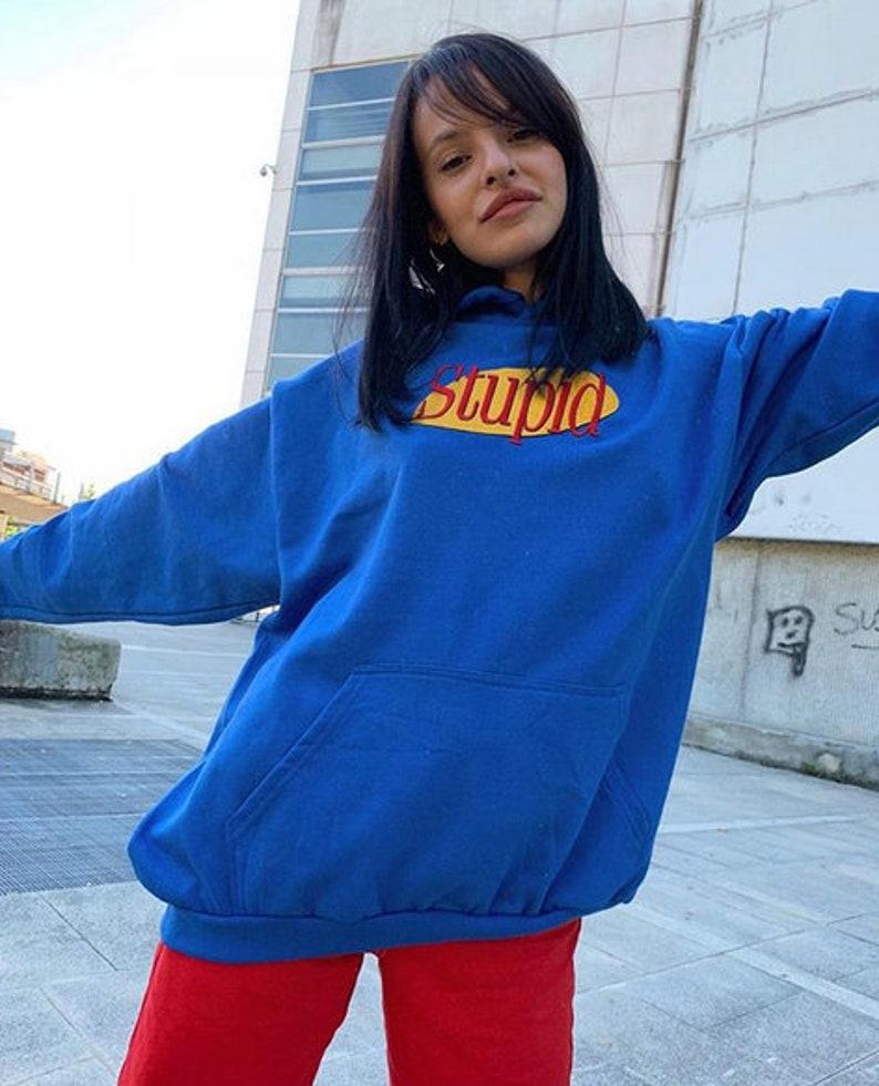 a843b253 Stupid Hoodie Sweater Sweatshirt Jumper Top Womens Tumblr Grunge Goth  Kawaii Hipster Fashion Slogan Vintage Feminist 90s Blue Streetwear