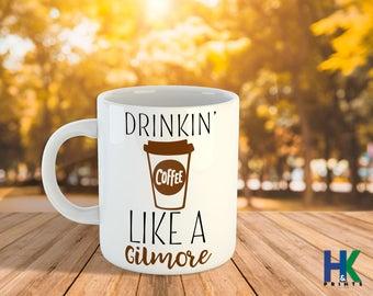 Drinkin' Coffee Like A Gilmore 11/15oz, Funny Mugs
