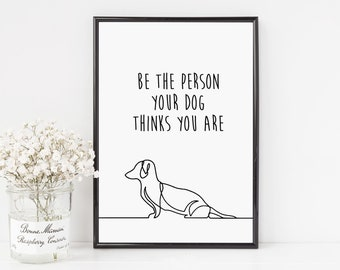 c8cc1146 Be the person your dog thinks you are Print | Home Decor Poster Sign |  Fathers Day Gift | Printable Wall Art