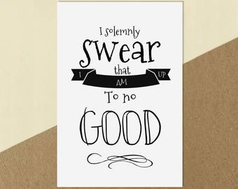 """Harry Potter Quote Print - """"I solemnly swear that I am up to no good""""   Home Decor Poster"""