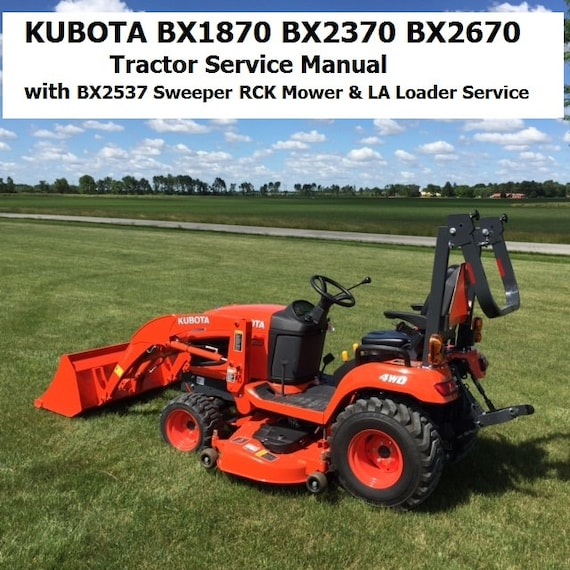 KUBOTA BX1870 BX2370 BX2670 Tractor Service Manual 510pg w Sweeper on kubota l175 wiring diagram, kubota tractor bx2200 parts diagram, l245 kubota tractor diagrams, kubota ignition switch wiring diagram, kubota tractor transmission diagrams, kubota bx24 tractor parts diagrams, kubota work light wiring diagram, kubota tractor hydraulic system diagram, kubota tractor radio wiring diagram, kubota generator wiring diagram, kubota wiring diagram pdf, kubota b7100 wiring diagram, john deere tractor wiring diagrams, kubota tractor safety switch wiring diagram, kubota bx tractor accessories, kubota wiring diagram online, kubota bx24 wiring diagram, kubota tractor fuse box location, kubota starter wiring, kubota bx tractor battery,