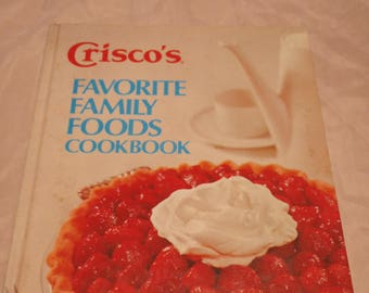 Crisco's Favorite Family Foods Cookbook Vintage 1973 Procter & Gamble