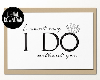 i can't say i do without you printable wedding card digital download card for best friends bridesmaid card instant download