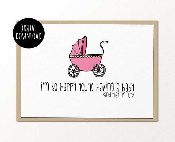 i/'m so happy you/'re having a baby printable baby card digital download funny greeting card card for best friends new baby baby shower card