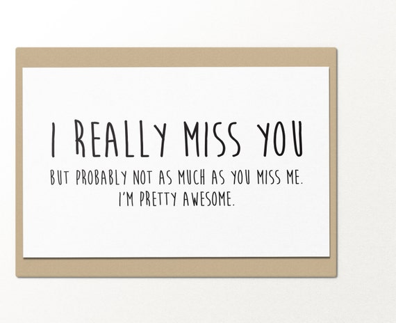 I Really Miss You But Probably Not As Much As You Miss Me Etsy