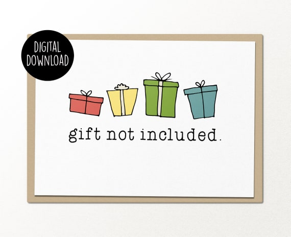 graphic relating to Gift Not Included Printable identified as present not integrated printable xmas card electronic down load humorous greeting card getaway humorous greeting card