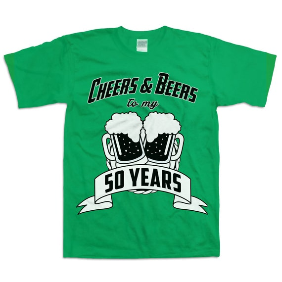 Funny 50th Birthday Shirt Gift For Fifty Year Old Cheers And