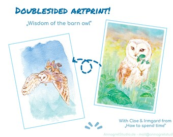 Wisdom of the barn owl -   doublesided Cloe and Irmgard Artprint