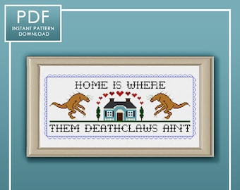 PDF ONLY Home is Where Them Deathclaws Ain't Fallout Video Game Modern Subversive Cross Stitch Template Pattern Instant PDF Download