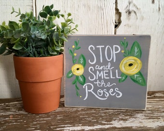 Smell the Roses Mini Sign