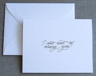 I Can't Wait to Marry You Card - folded, hand lettered notecard with envelope