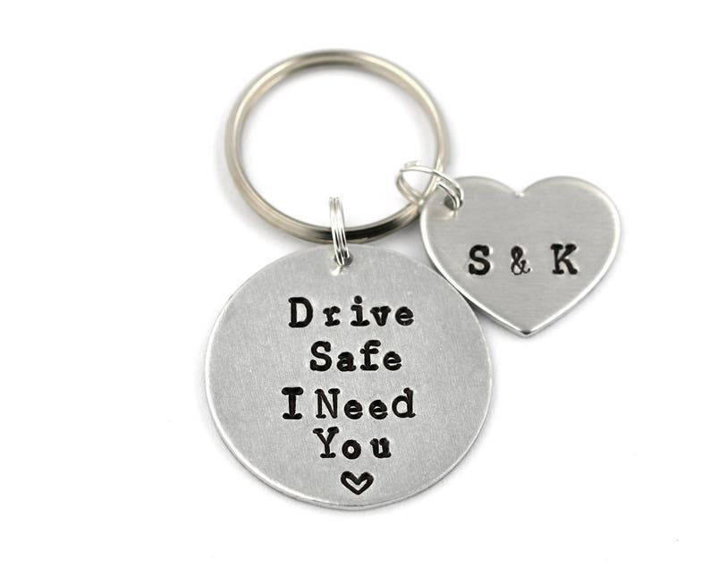 8479f9a6f Drive Safe I Need You Key Ring Customizable Hand Stamped Key | Etsy