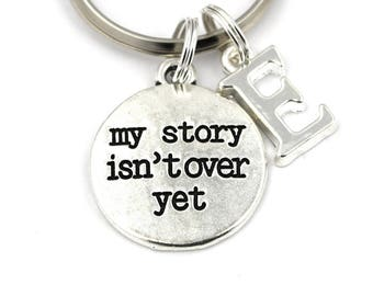 My Story Isn't Over Yet Key Ring, Personalized Motivational Keychain, Survivor Keyring, Initial Keychain, For Men & Women, Christmas Gift