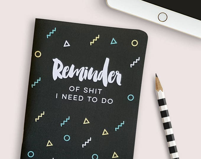 Reminder of Shit I need to do notebook