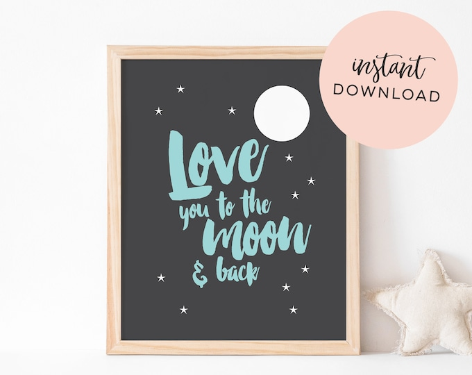 Love you to the Moon and Back (teal) - Digital Download