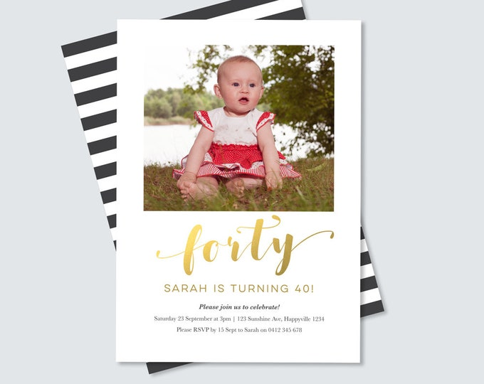 Gold Foil 40th Birthday invitation for men or women / fortieth birthday photo invitation - digital file for you to print / Any age 50th 30th