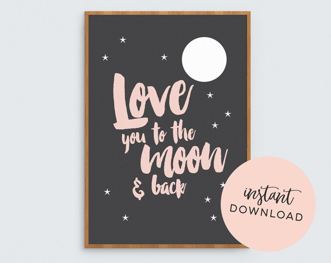 Love you to the Moon and Back (pink) - Digital Download
