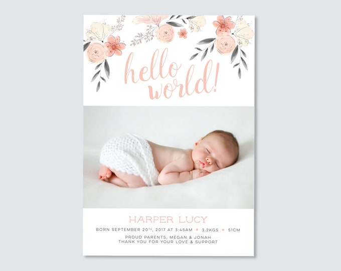 Baby Girl floral Birth Announcement (Digital File) hand drawn flowers in peach, pink and grey. Hello World, beautiful feminine design.