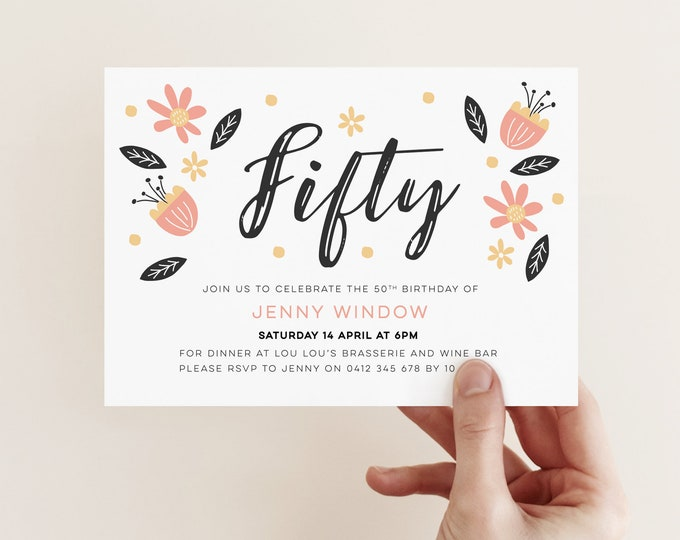 Feminine 50th birthday party invitation - hand drawn botanical/floral theme invitation for you to print, for any age! 40th 50th 60th 70th