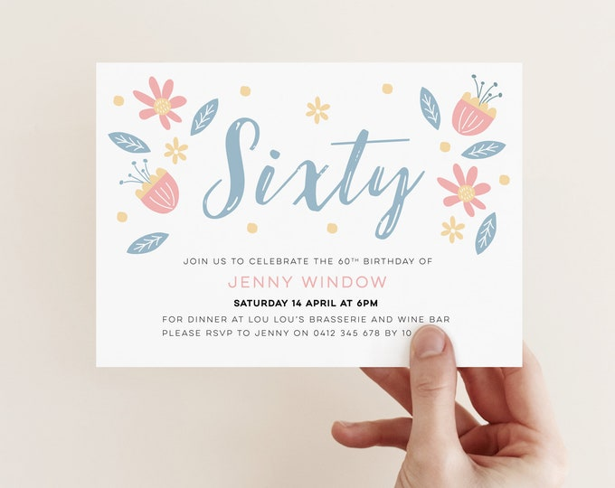 Floral 60th birthday party invitation - hand drawn botanical/floral theme invitation for you to print yourself Any age! 40th 50th 60th 70th