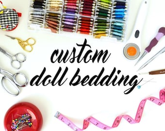 Custom Design Doll Bedding for American Girl, 18 inch doll, Blythe, Barbie, and more