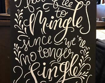 Feel free to Mingle handpainted Wedding Sign