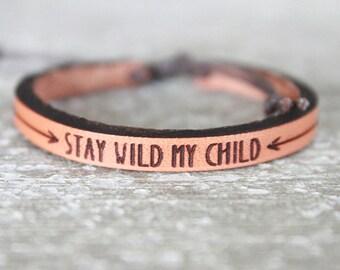 Boho Leather Bracelet - Boho Bracelet - Leather Bracelet- Leather Cuff- Stay Wild My Child
