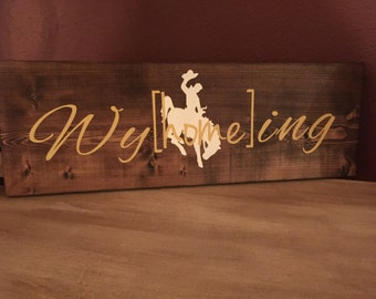 Wyhomeing Hand Painted Sign - Rustic - Wyoming Bucking Horse - Home FREE SHIPPING