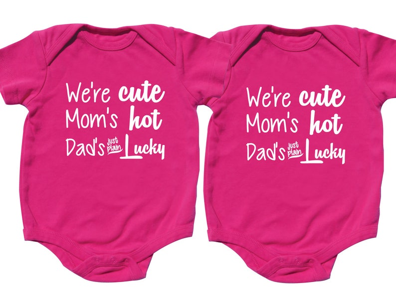 281e16173 Cute Baby gift for twin girls We re Cute Mom s Hot