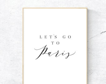 Paris Print, Let's Go to Paris Art, Paris Print, Digital Paper, Paris Wall Art, Wall Prints, Printable Art, Most Popular Prints