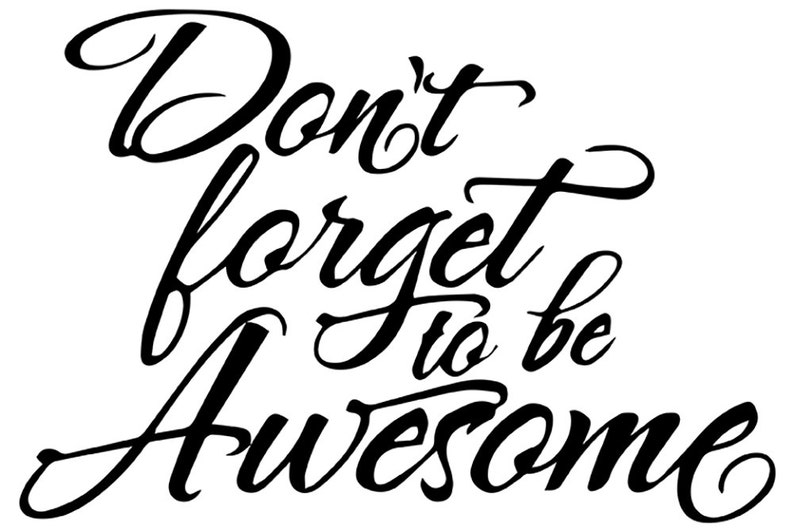 Don/'t Forget To Be Awesome Wall Quote