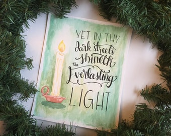 Yet in Thy Dark Streets Shineth the Everlasting Light watercolor hand lettered lyrics print 8x10