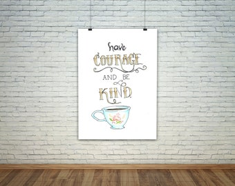 Have Courage and Be Kind 8x10 | Hand-lettered Print