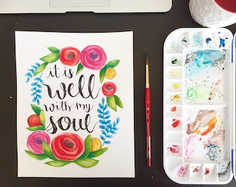 It is Well with my Soul | Floral Watercolor 8x10 Print | Handlettered Quote |
